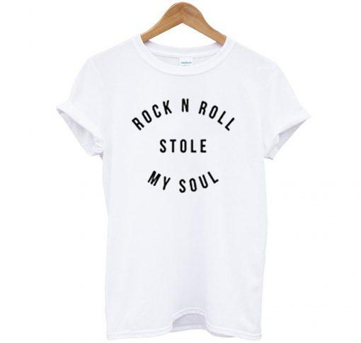 Rock N Roll Stole My Soul T Shirt KM