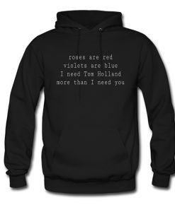 Roses Are Red Violets Are Blue Tom Holland Hoodie KM