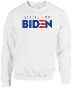 Settle For Biden Sweatshirt KM
