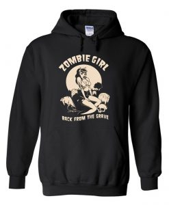 Zombie Girl Back From The Grave Hoodie KM