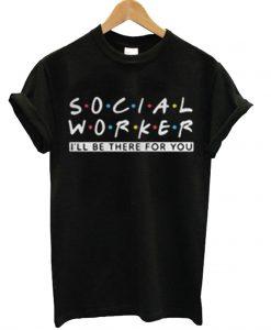 Social Worker Friends Style T-Shirt KM
