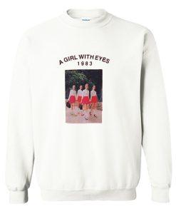A Girl With Eyes 1983 Sweatshirt KM